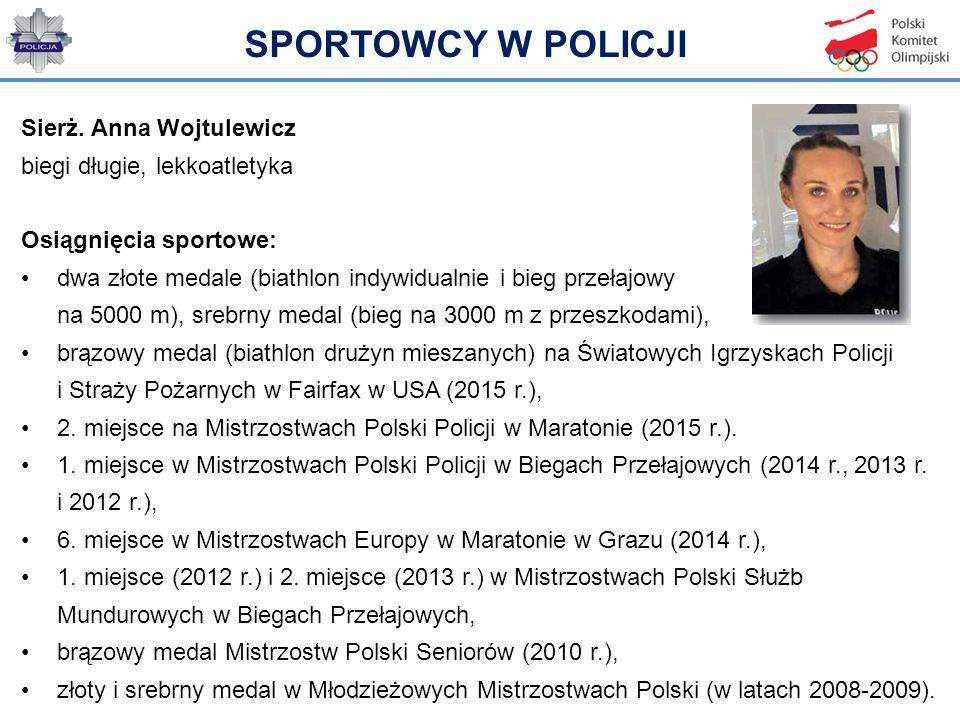SPORTOWCY W POLICJI Sierż. Anna Wojtulewicz