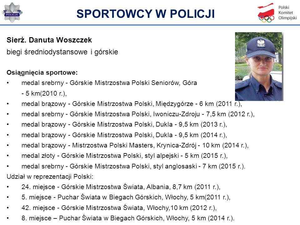 SPORTOWCY W POLICJI Sierż. Danuta Woszczek