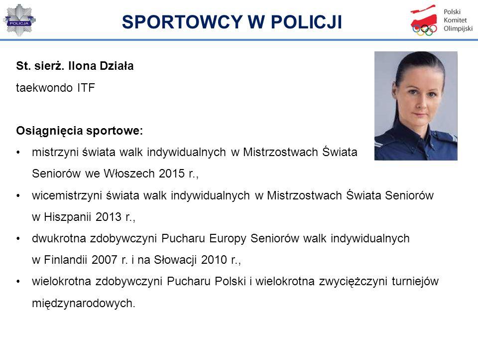 SPORTOWCY W POLICJI St. sierż. Ilona Działa taekwondo ITF