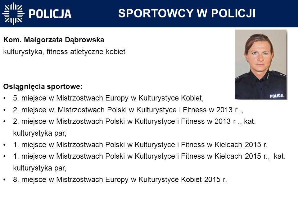 SPORTOWCY W POLICJI Kom. Małgorzata Dąbrowska