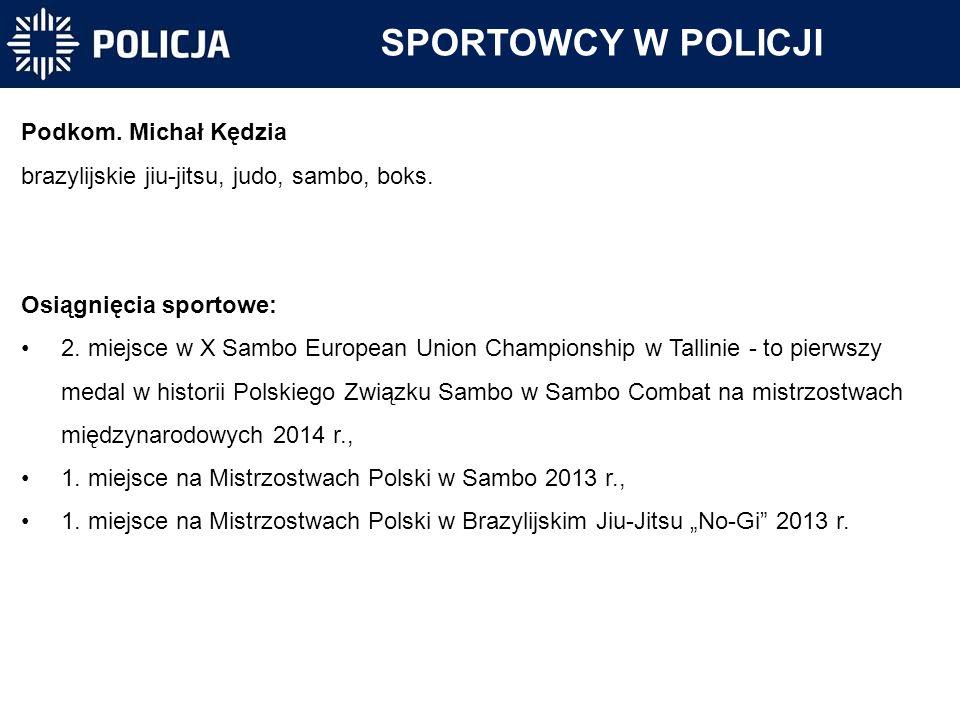 SPORTOWCY W POLICJI Podkom. Michał Kędzia