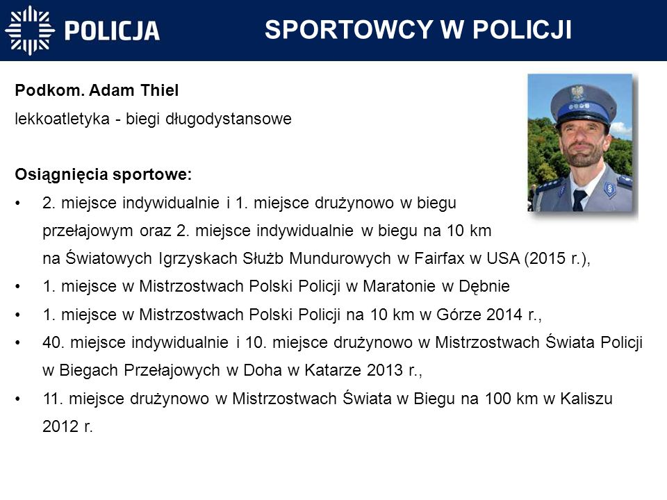 SPORTOWCY W POLICJI Podkom. Adam Thiel