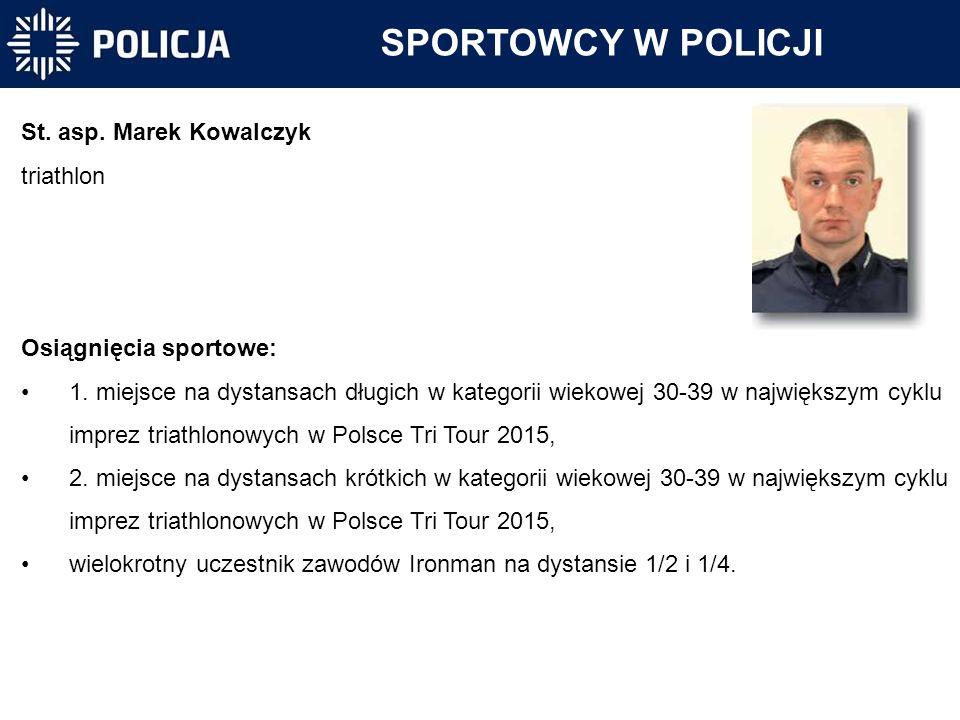 SPORTOWCY W POLICJI St. asp. Marek Kowalczyk triathlon