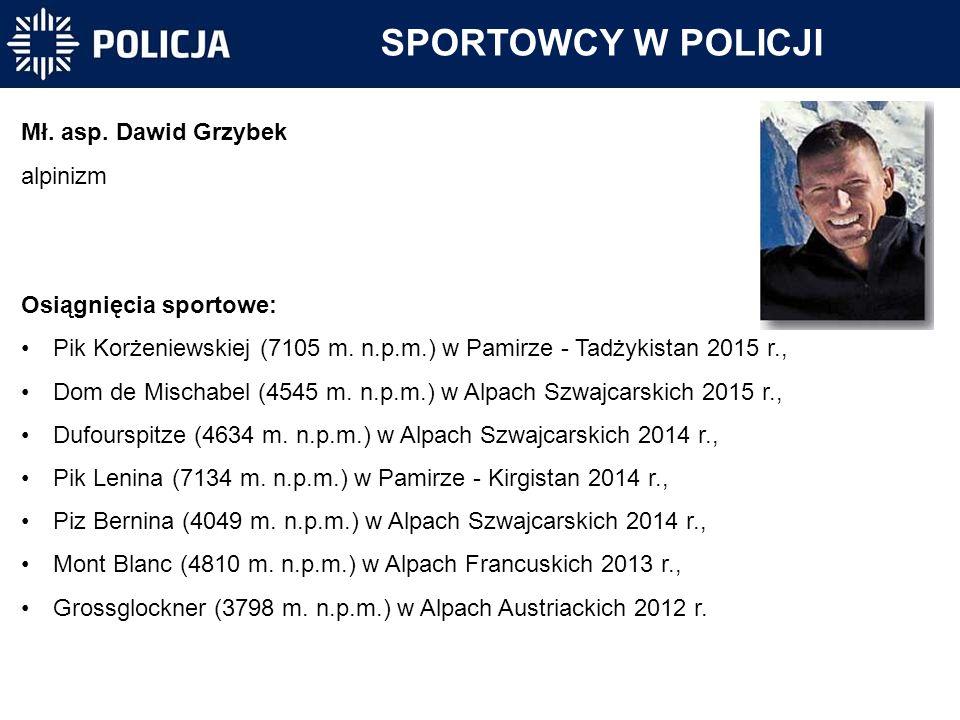 SPORTOWCY W POLICJI Mł. asp. Dawid Grzybek alpinizm
