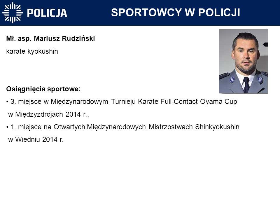 SPORTOWCY W POLICJI Mł. asp. Mariusz Rudziński karate kyokushin