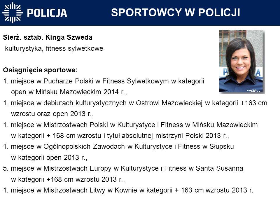 SPORTOWCY W POLICJI Sierż. sztab. Kinga Szweda