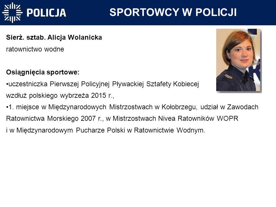 SPORTOWCY W POLICJI Sierż. sztab. Alicja Wolanicka ratownictwo wodne