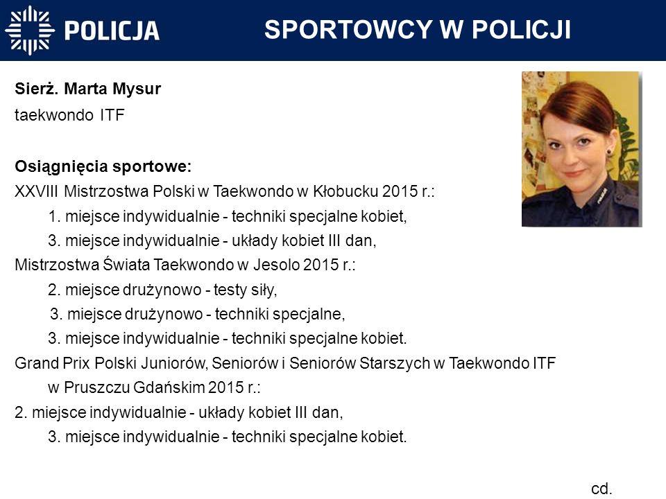 SPORTOWCY W POLICJI Sierż. Marta Mysur taekwondo ITF