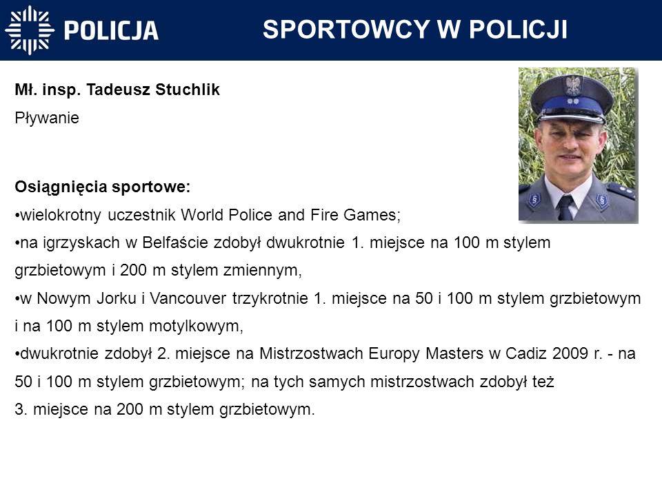 SPORTOWCY W POLICJI Mł. insp. Tadeusz Stuchlik Pływanie