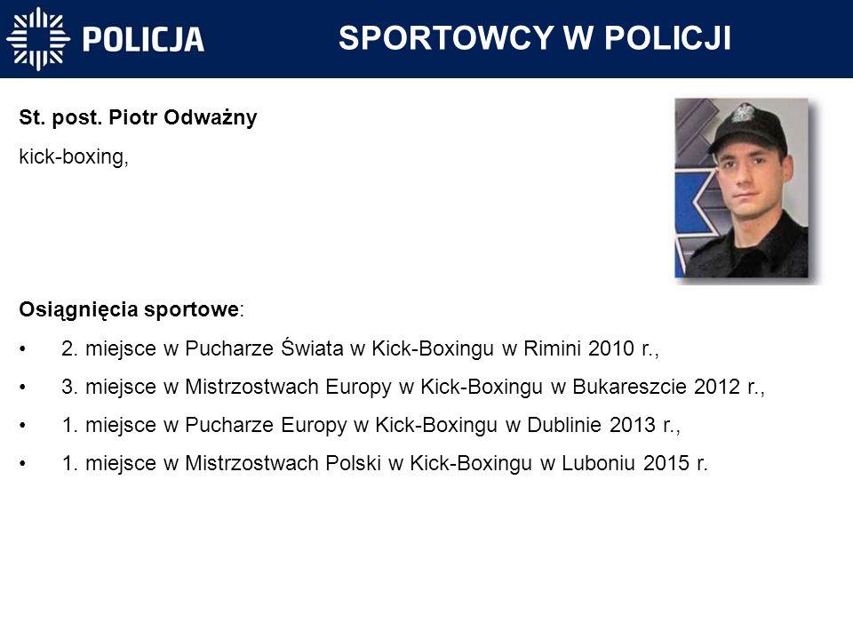 SPORTOWCY W POLICJI St. post. Piotr Odważny kick-boxing,