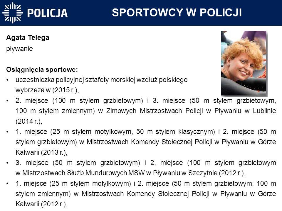 SPORTOWCY W POLICJI Agata Telega pływanie Osiągnięcia sportowe: