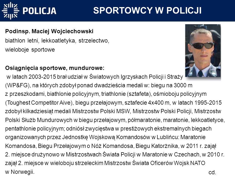 SPORTOWCY W POLICJI Podinsp. Maciej Wojciechowski