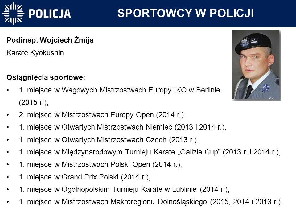 SPORTOWCY W POLICJI Podinsp. Wojciech Żmija Karate Kyokushin