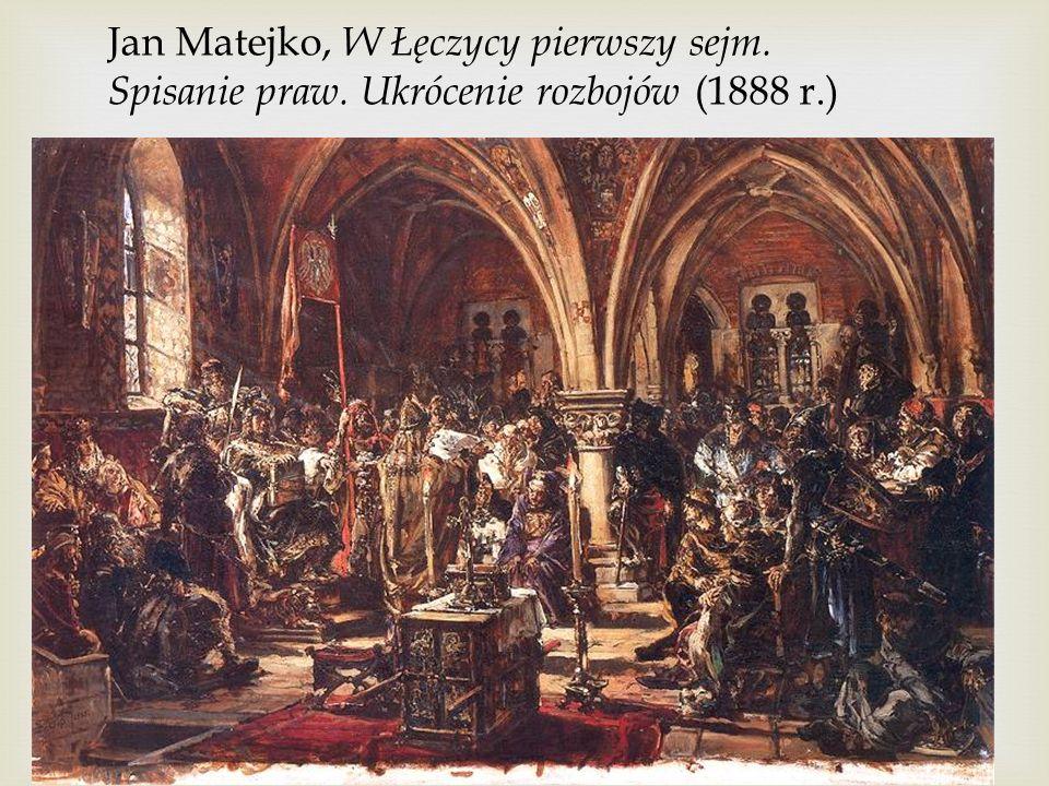 Jan Matejko, W Łęczycy pierwszy sejm. Spisanie praw