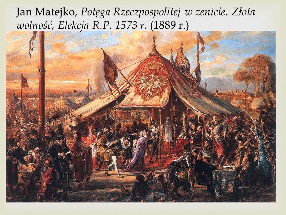 Jan Matejko, Potęga Rzeczpospolitej w zenicie. Złota wolność, Elekcja R.P. 1573 r. (1889 r.)