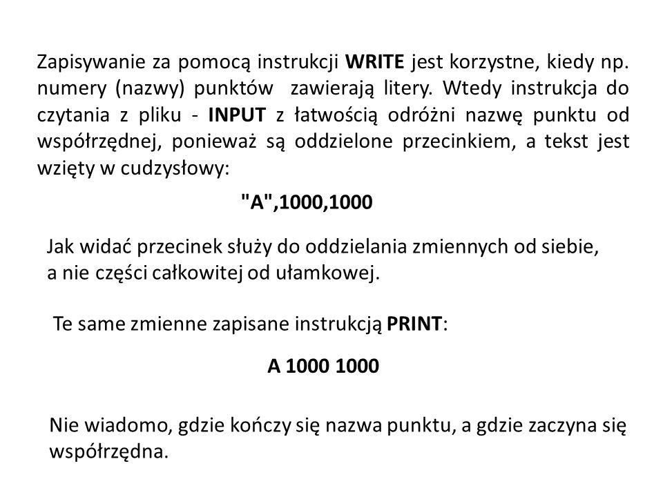 Zapisywanie za pomocą instrukcji WRITE jest korzystne, kiedy np