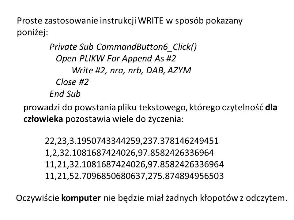 Proste zastosowanie instrukcji WRITE w sposób pokazany poniżej: