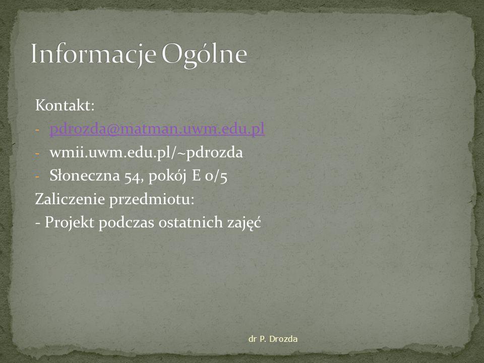 Informacje Ogólne Kontakt: pdrozda@matman.uwm.edu.pl