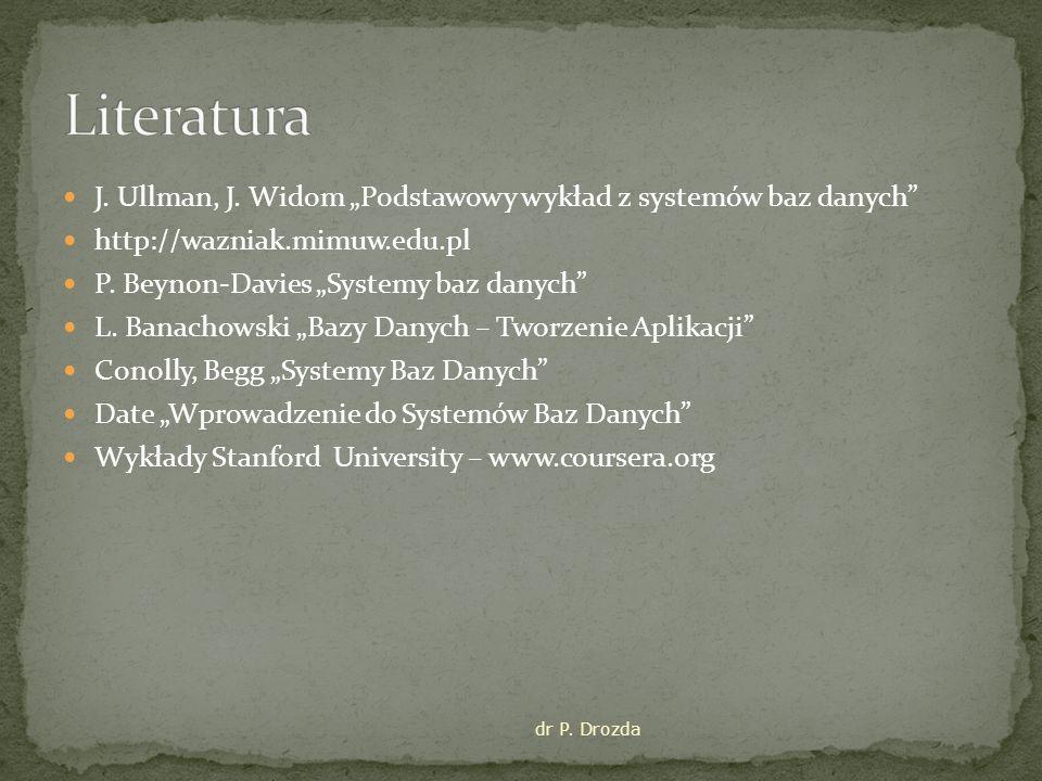 """Literatura J. Ullman, J. Widom """"Podstawowy wykład z systemów baz danych http://wazniak.mimuw.edu.pl."""