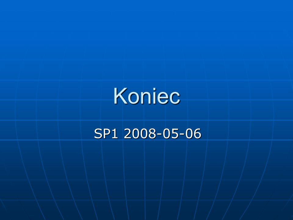 Koniec SP1 2008-05-06