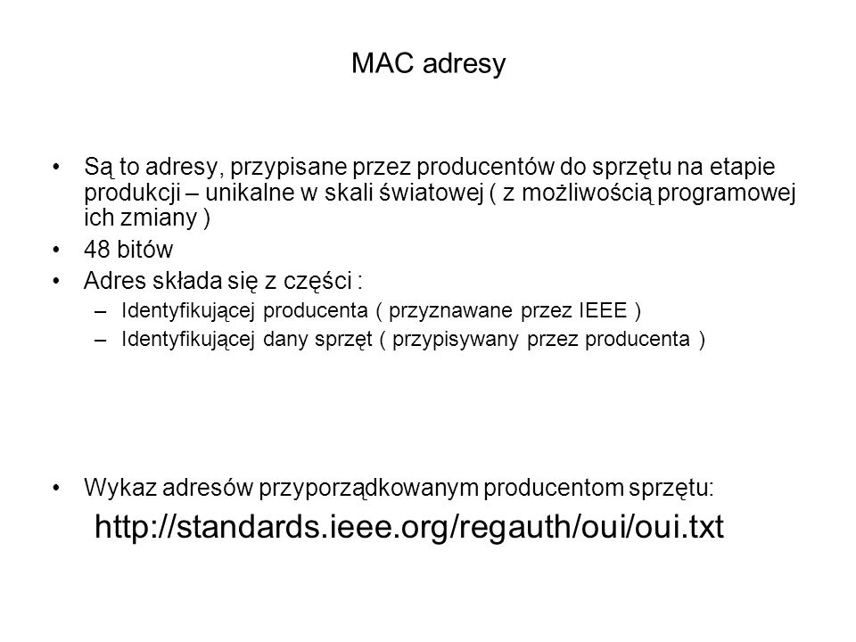 http://standards.ieee.org/regauth/oui/oui.txt MAC adresy