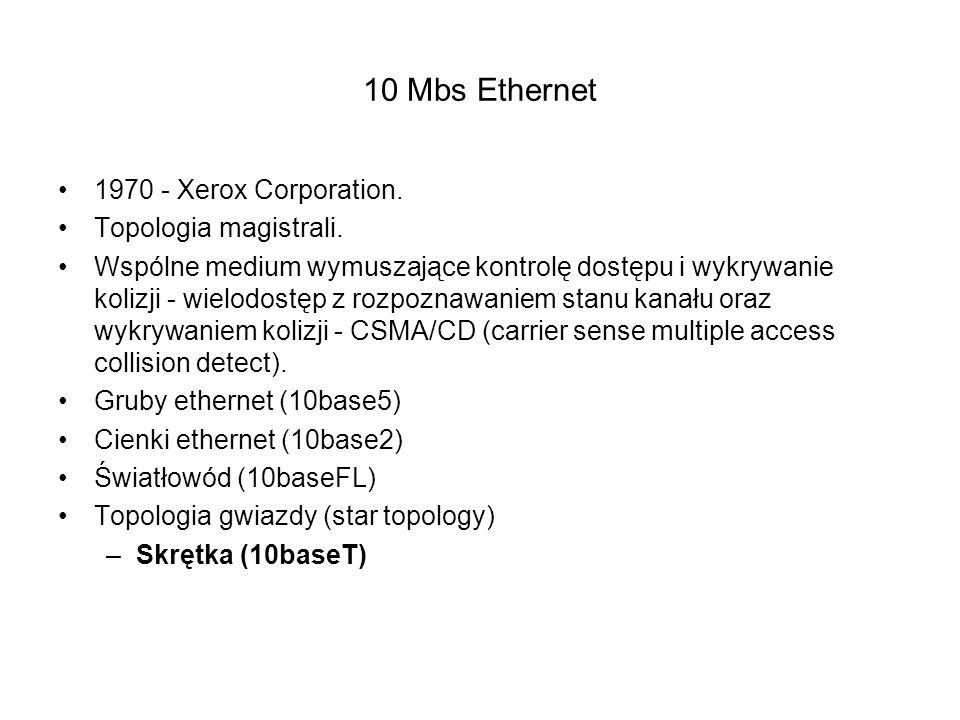 10 Mbs Ethernet 1970 - Xerox Corporation. Topologia magistrali.