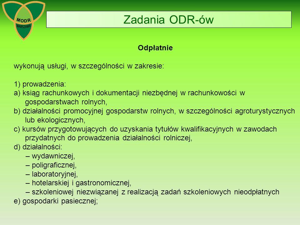 Zadania ODR-ów Odpłatnie wykonują usługi, w szczególności w zakresie: