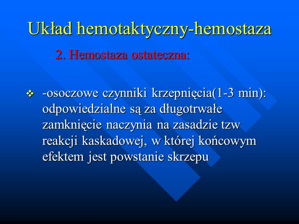 Układ hemotaktyczny-hemostaza
