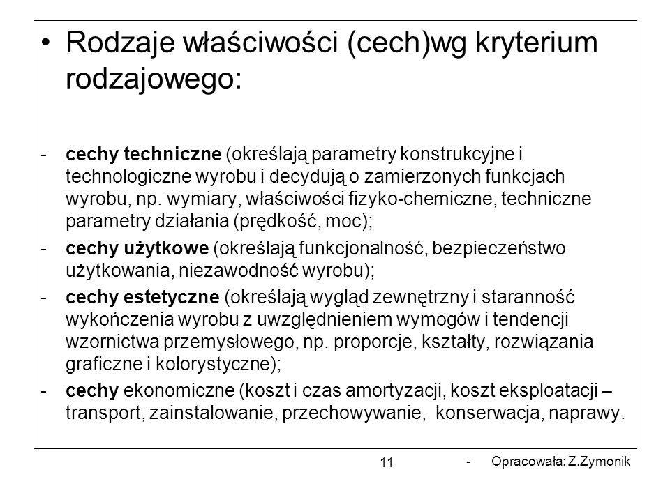 Rodzaje właściwości (cech)wg kryterium rodzajowego: