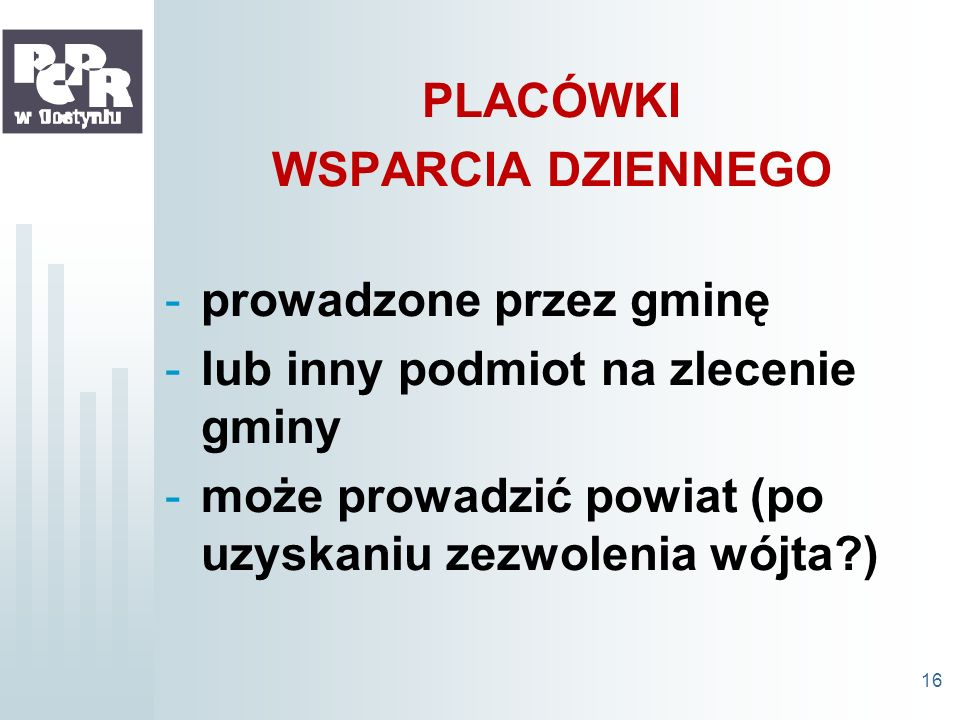 PLACÓWKI WSPARCIA DZIENNEGO. prowadzone przez gminę.