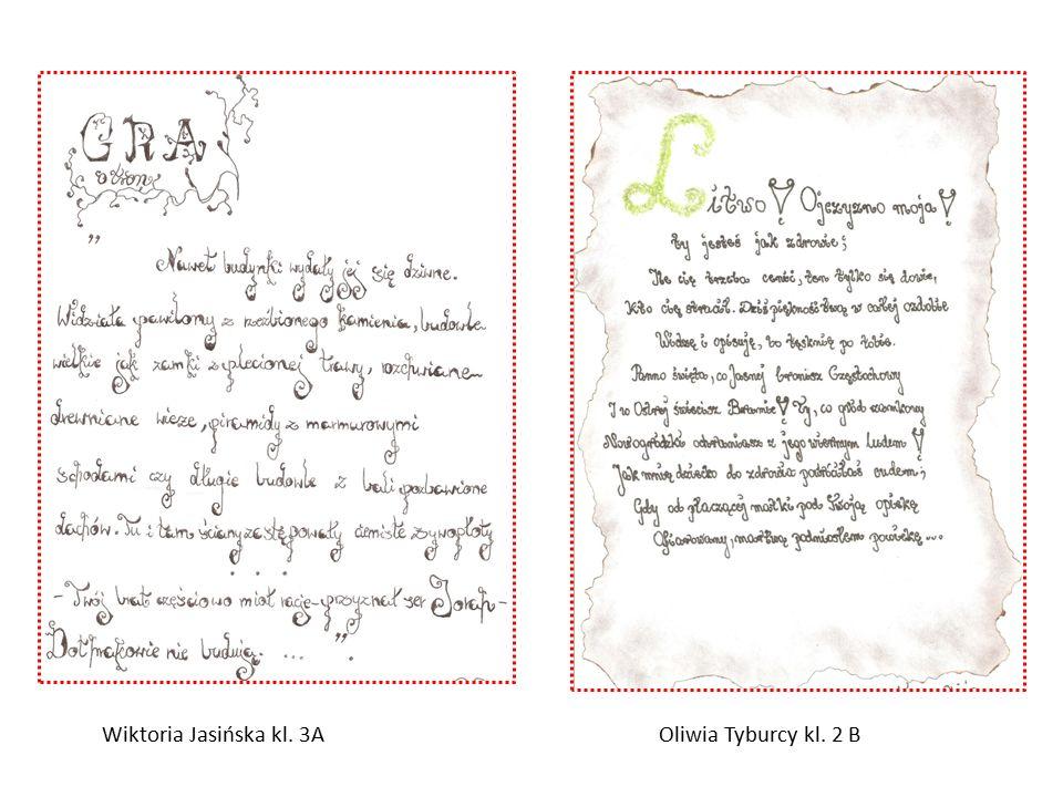 Wiktoria Jasińska kl. 3A Oliwia Tyburcy kl. 2 B