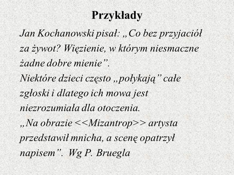 """Przykłady Jan Kochanowski pisał: """"Co bez przyjaciół"""
