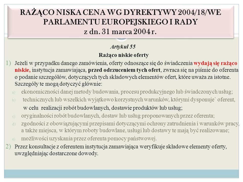 RAŻĄCO NISKA CENA WG DYREKTYWY 2004/18/WE PARLAMENTU EUROPEJSKIEGO I RADY