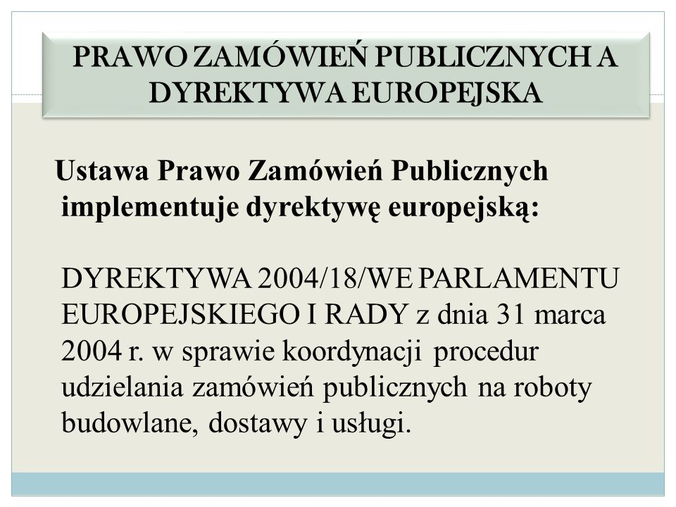 PRAWO ZAMÓWIEŃ PUBLICZNYCH A DYREKTYWA EUROPEJSKA