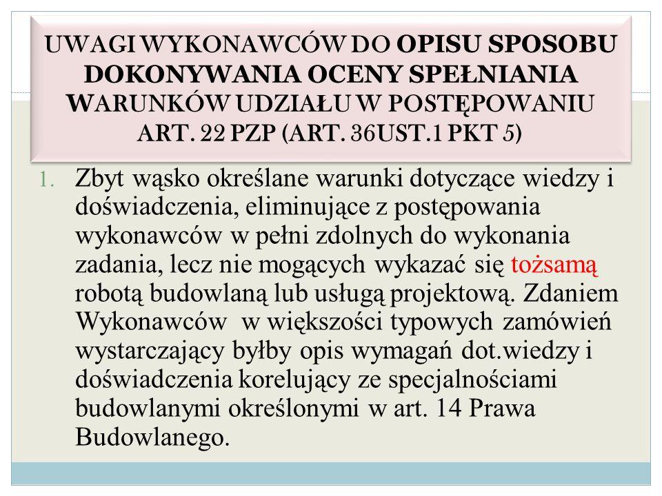UWAGI WYKONAWCÓW DO OPISU SPOSOBU DOKONYWANIA OCENY SPEŁNIANIA WARUNKÓW UDZIAŁU W POSTĘPOWANIU ART. 22 PZP (ART. 36UST.1 PKT 5)