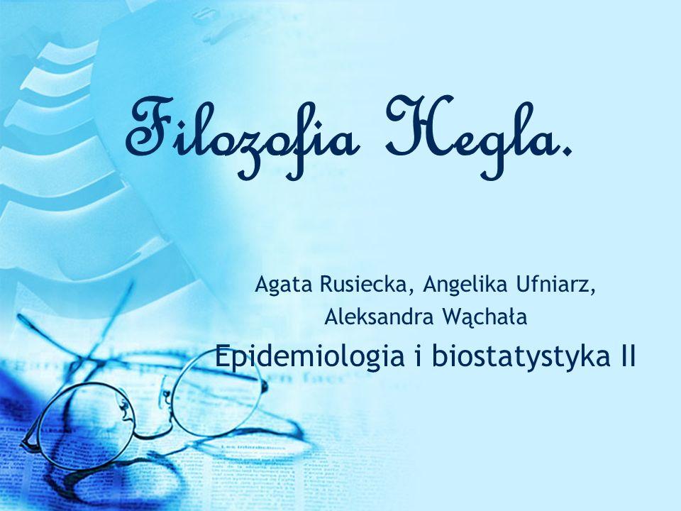 Filozofia Hegla. Epidemiologia i biostatystyka II