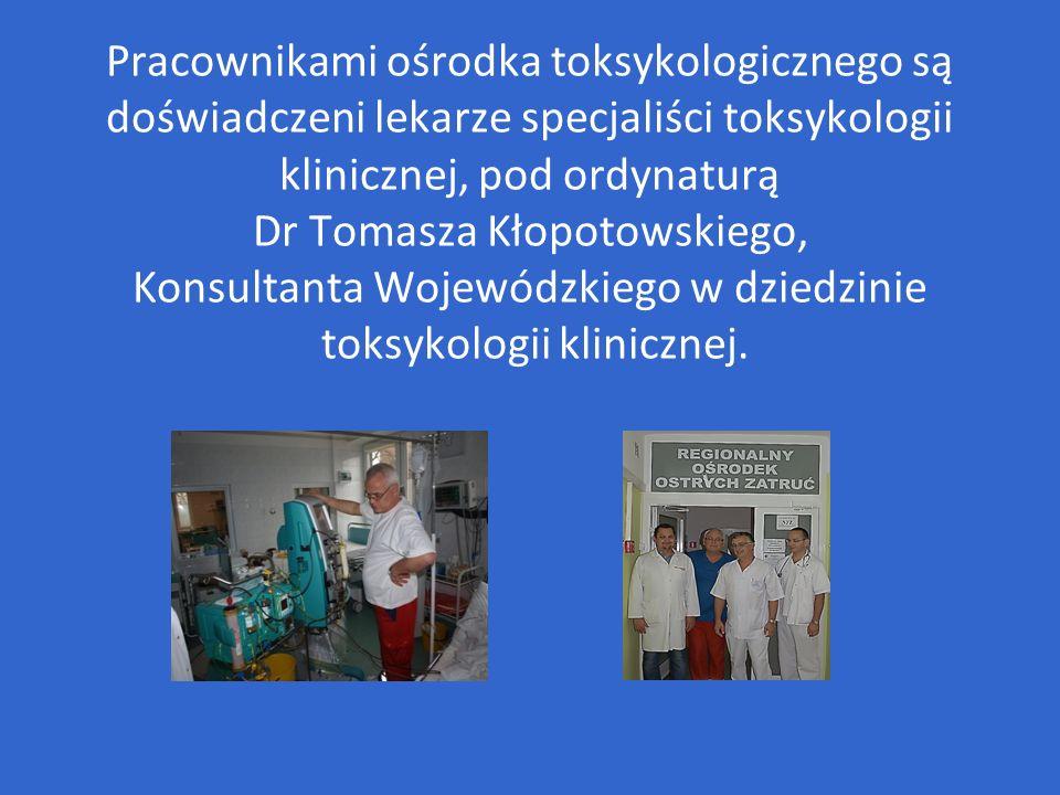 Pracownikami ośrodka toksykologicznego są doświadczeni lekarze specjaliści toksykologii klinicznej, pod ordynaturą Dr Tomasza Kłopotowskiego, Konsultanta Wojewódzkiego w dziedzinie toksykologii klinicznej.