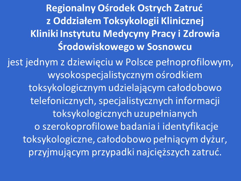 Regionalny Ośrodek Ostrych Zatruć z Oddziałem Toksykologii Klinicznej Kliniki Instytutu Medycyny Pracy i Zdrowia Środowiskowego w Sosnowcu