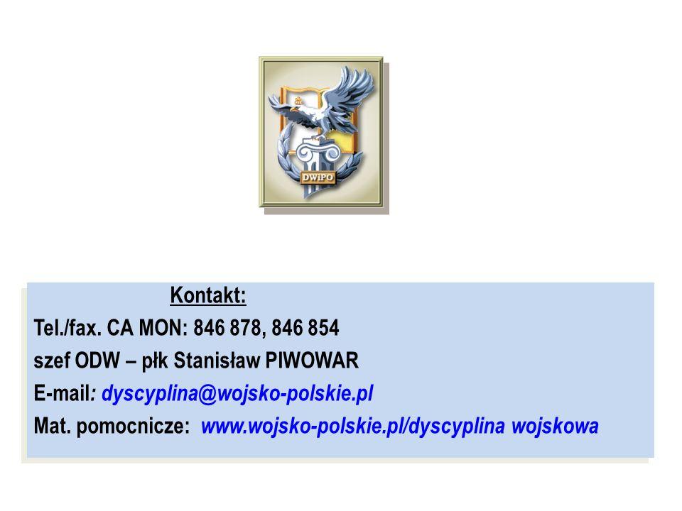 Kontakt: Tel./fax. CA MON: 846 878, 846 854. szef ODW – płk Stanisław PIWOWAR. E-mail: dyscyplina@wojsko-polskie.pl.
