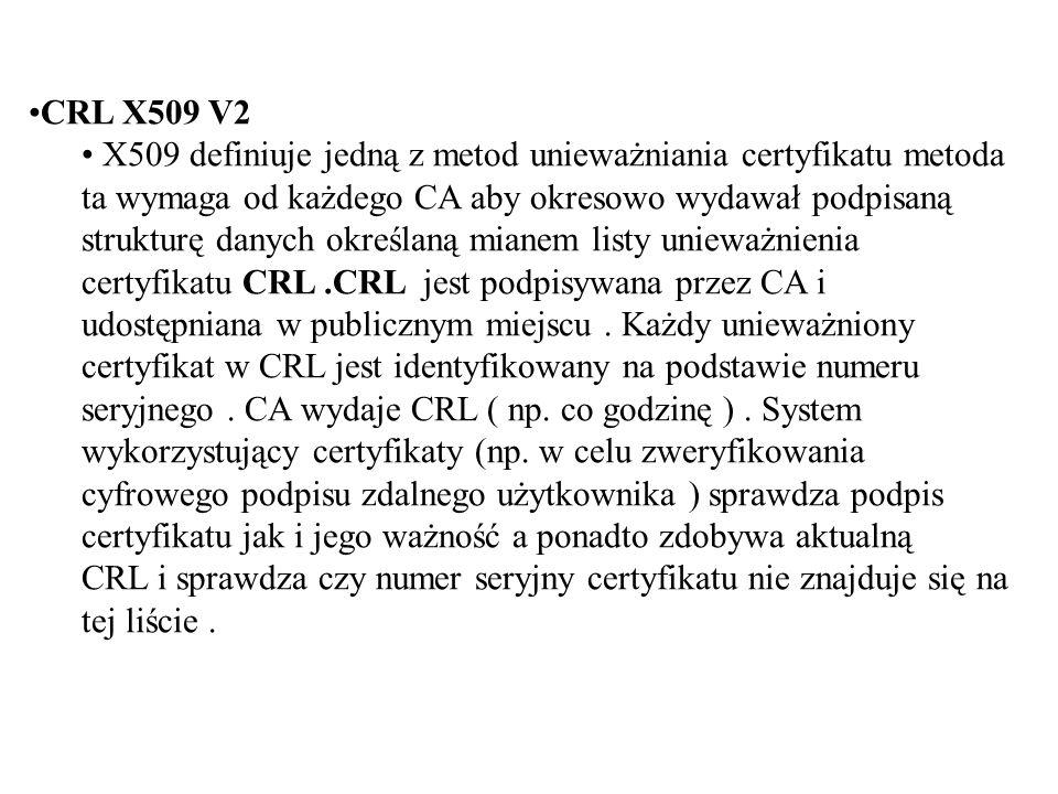 CRL X509 V2 X509 definiuje jedną z metod unieważniania certyfikatu metoda. ta wymaga od każdego CA aby okresowo wydawał podpisaną.