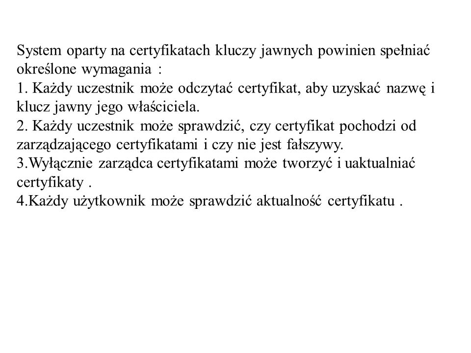 System oparty na certyfikatach kluczy jawnych powinien spełniać