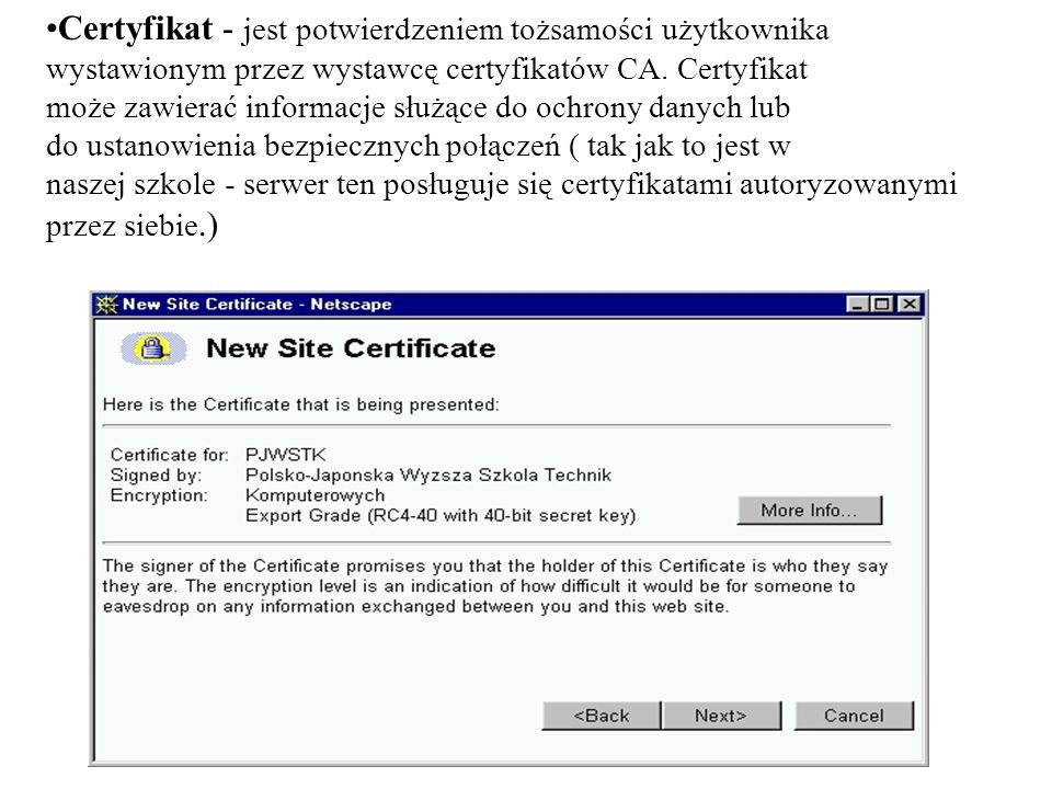Certyfikat - jest potwierdzeniem tożsamości użytkownika