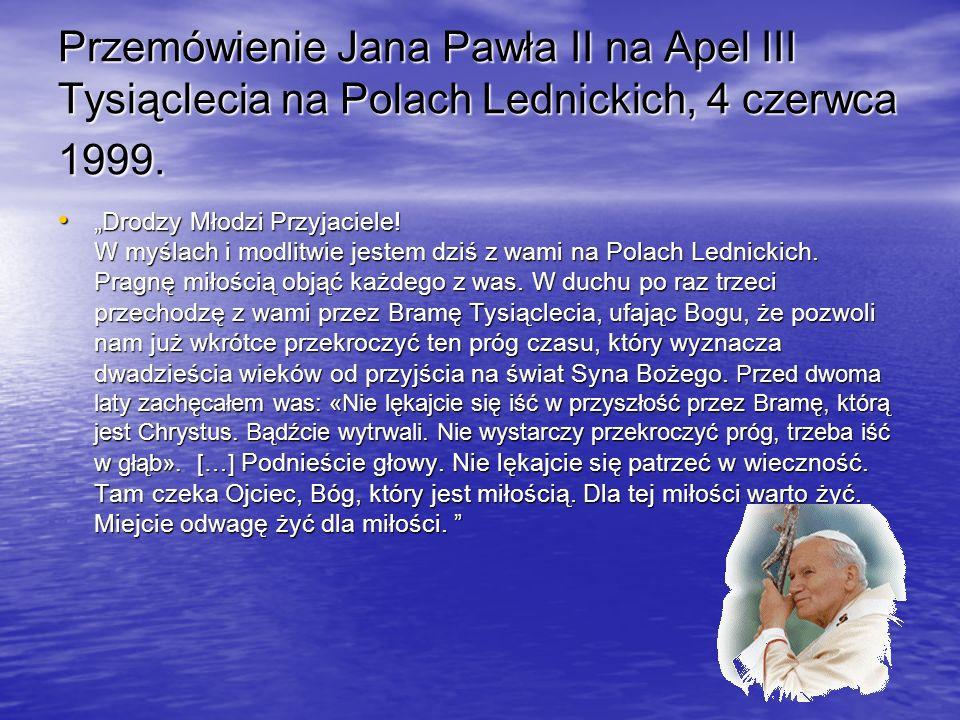 Przemówienie Jana Pawła II na Apel III Tysiąclecia na Polach Lednickich, 4 czerwca 1999.
