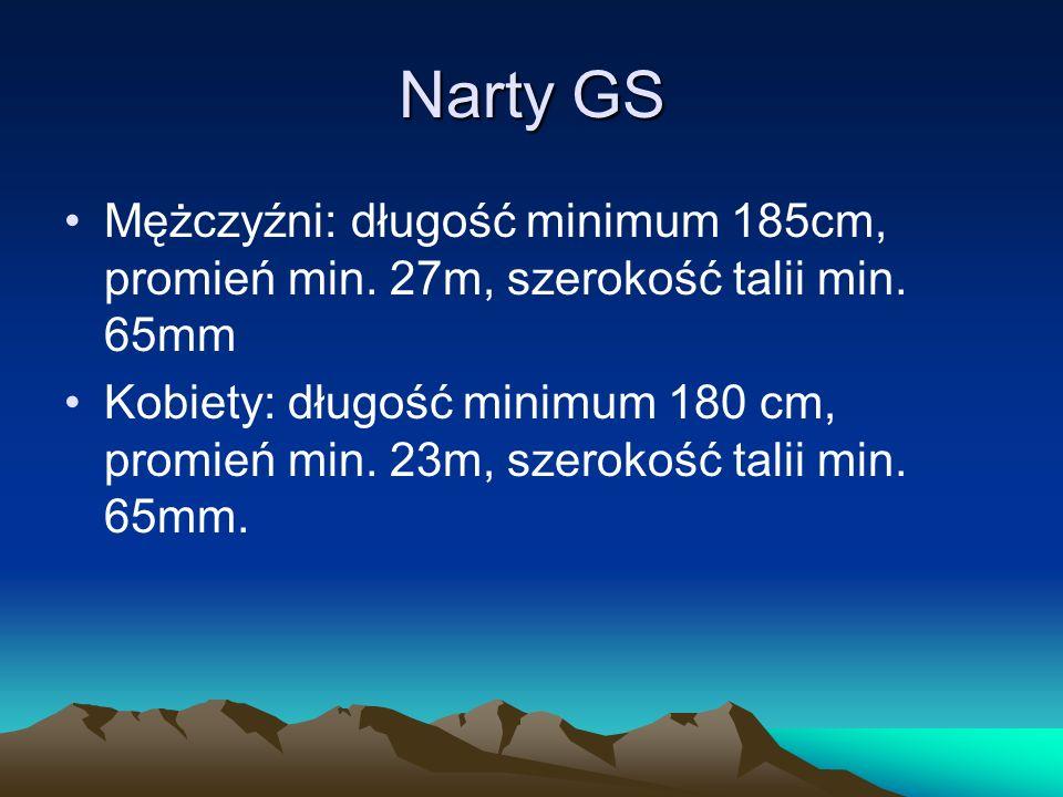 Narty GS Mężczyźni: długość minimum 185cm, promień min. 27m, szerokość talii min. 65mm.