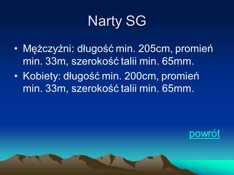 Narty SG Mężczyźni: długość min. 205cm, promień min. 33m, szerokość talii min. 65mm.
