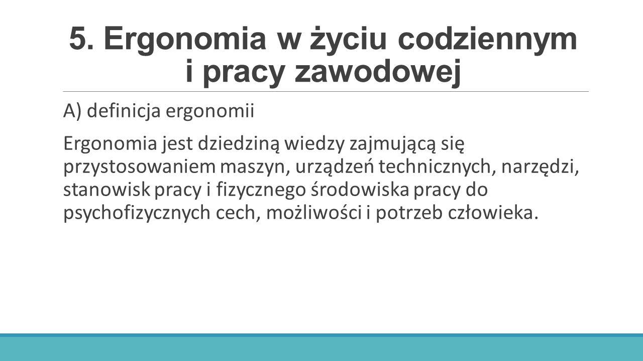 5. Ergonomia w życiu codziennym i pracy zawodowej