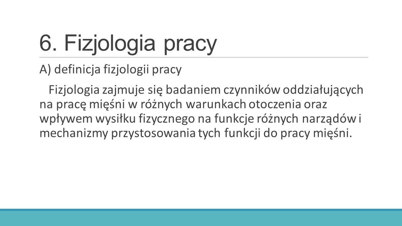 6. Fizjologia pracy A) definicja fizjologii pracy