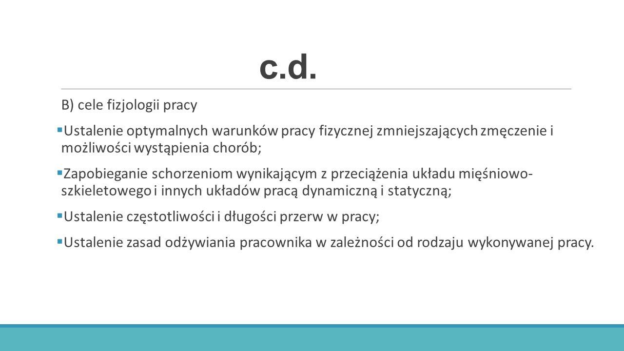 c.d. B) cele fizjologii pracy