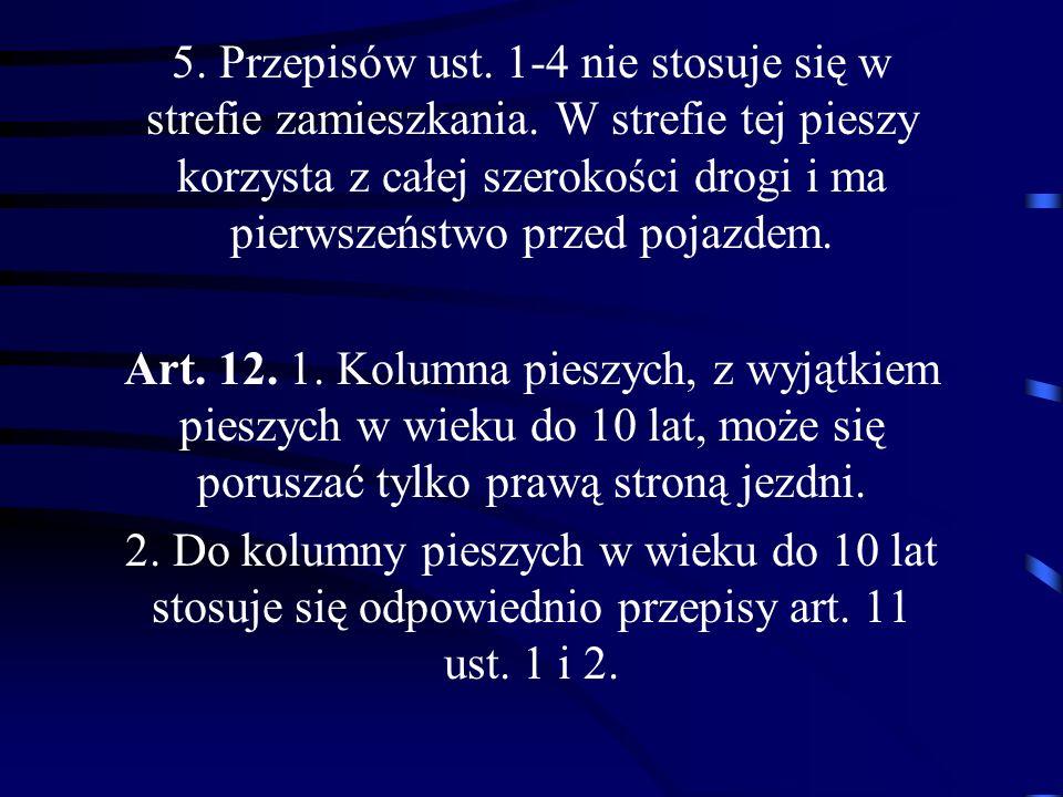 5. Przepisów ust. 1-4 nie stosuje się w strefie zamieszkania