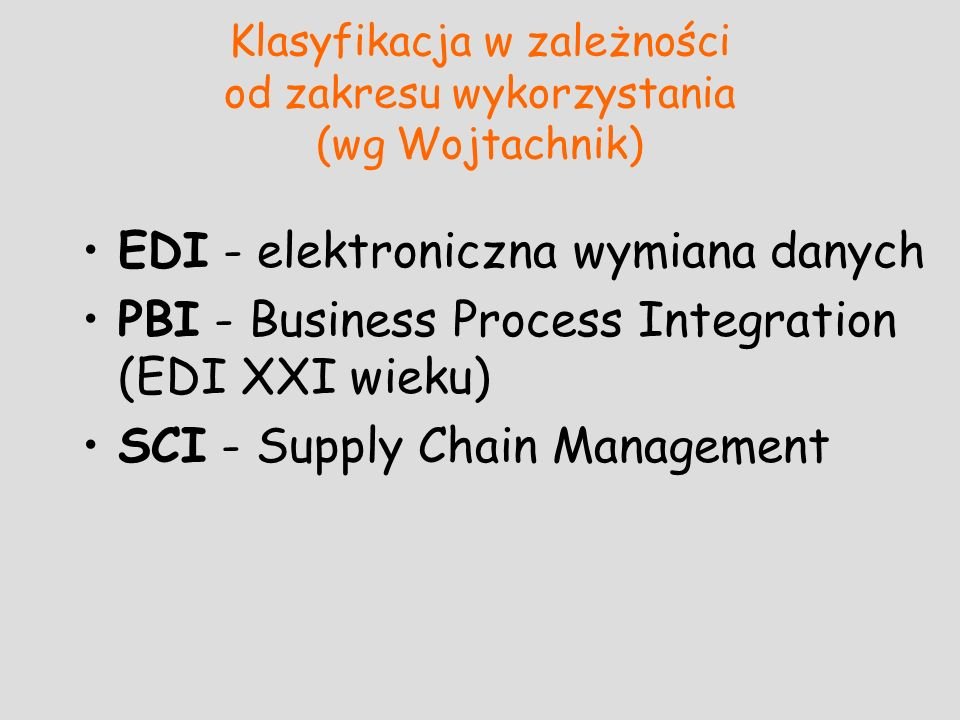 Klasyfikacja w zależności od zakresu wykorzystania (wg Wojtachnik)